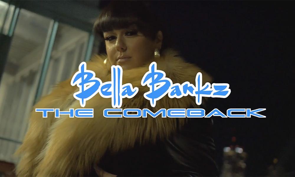 Bella Bankz returns with The Comeback video