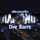 Dre Barrs releases Mercenary-directed video for Diamonds