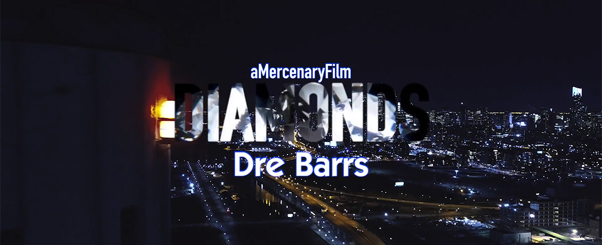 Dre Barrs releases Mercenary-directed video for Diamonds