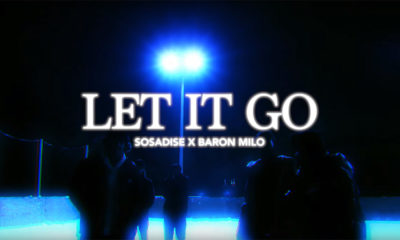 Sosadise & Baron Milo Let It Go in new video