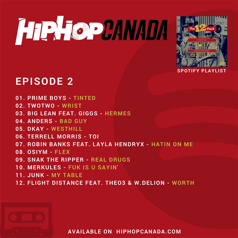 HipHopCanada on Spotify: The 12 Pack (Episode 2)