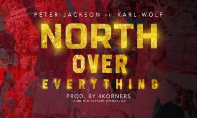 North Over Everything - Peter Jackson, Karl Wolf & 4KORNERS drop Raptors anthem