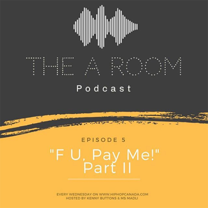 The A Room Podcast Ep. 5: F U, Pay Me! Pt. 2