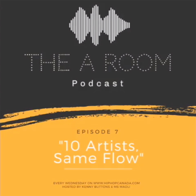 The A Room Podcast Ep. 7: 10 Artists, Same Flow