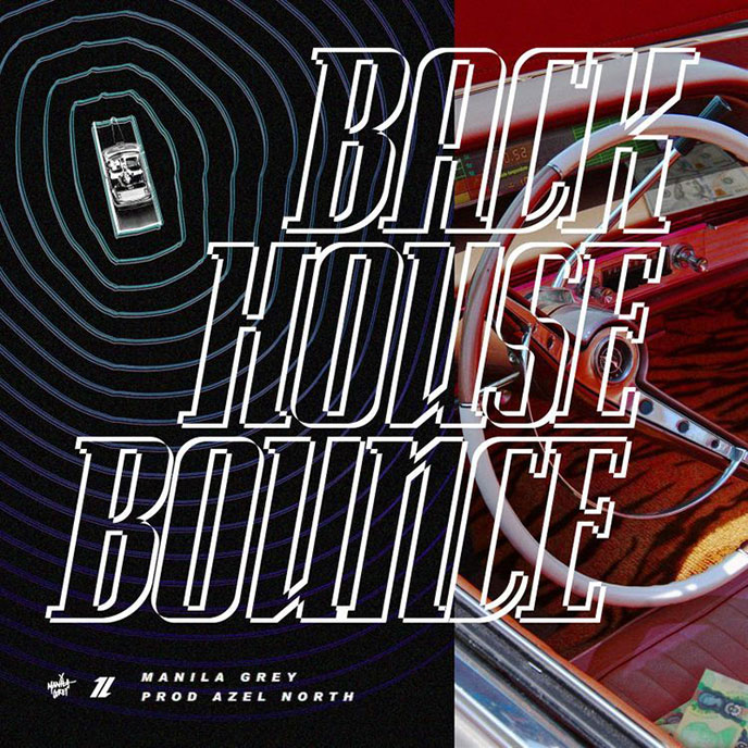 Manila Grey keep the hits coming with Backhouse Bounce