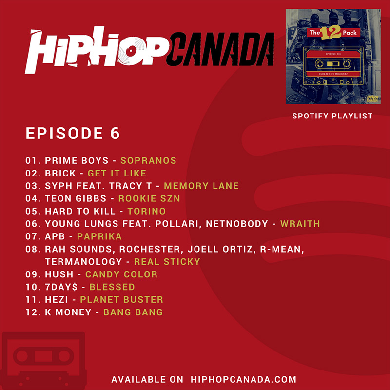 HipHopCanada on Spotify: The 12 Pack (Episode 6)
