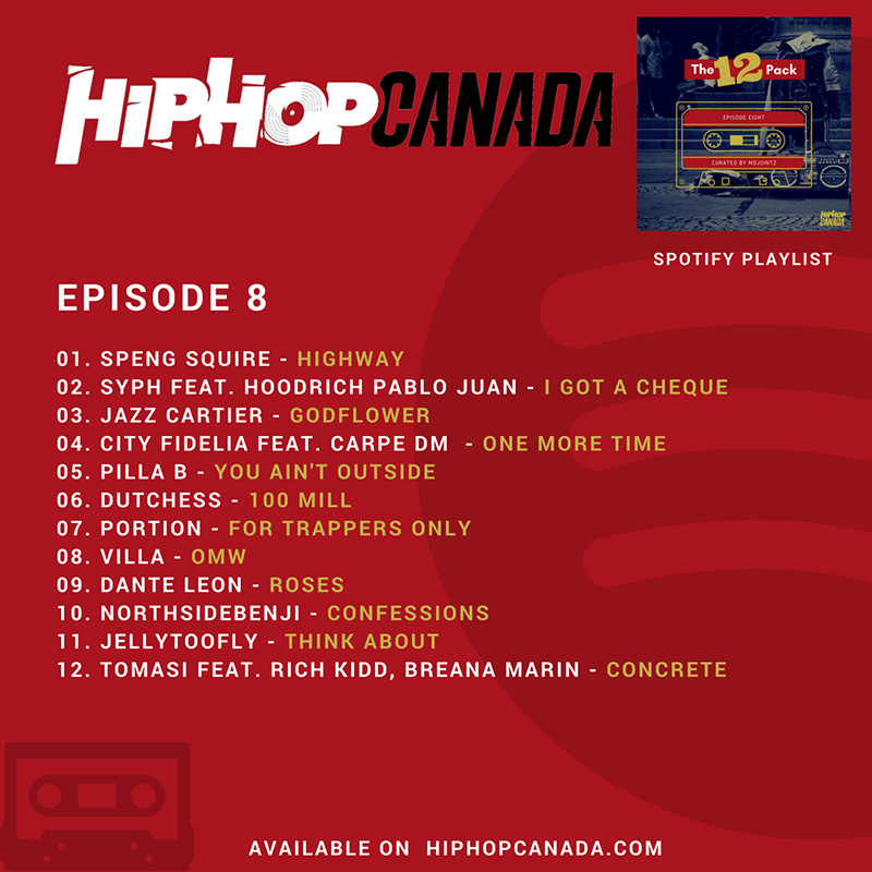 HipHopCanada on Spotify: The 12 Pack (Episode 8)