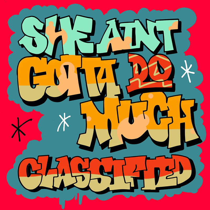 Classified releases She Aint Gotta Do Much in support of EP