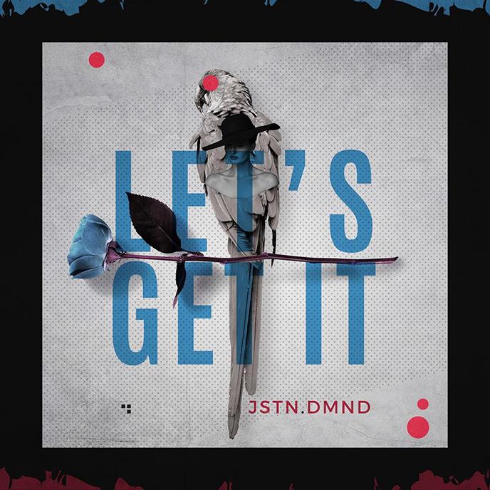 JSTN DMND (formerly Diamond) drops Khenz-produced Lets Get It