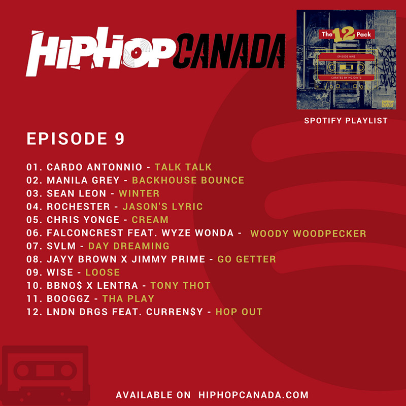 HipHopCanada on Spotify: The 12 Pack (Episode 9)