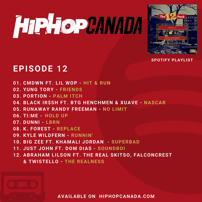 HipHopCanada on Spotify: The 12 Pack (Episode 12)