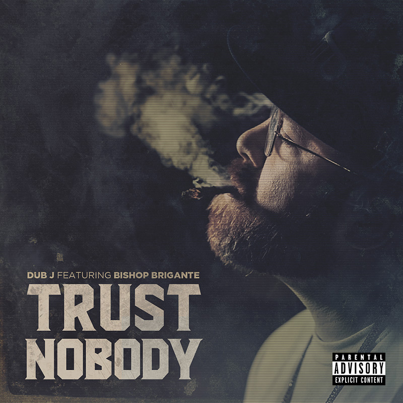 Song of the Day: Dub J and Bishop Brigante team up for Trust Nobody