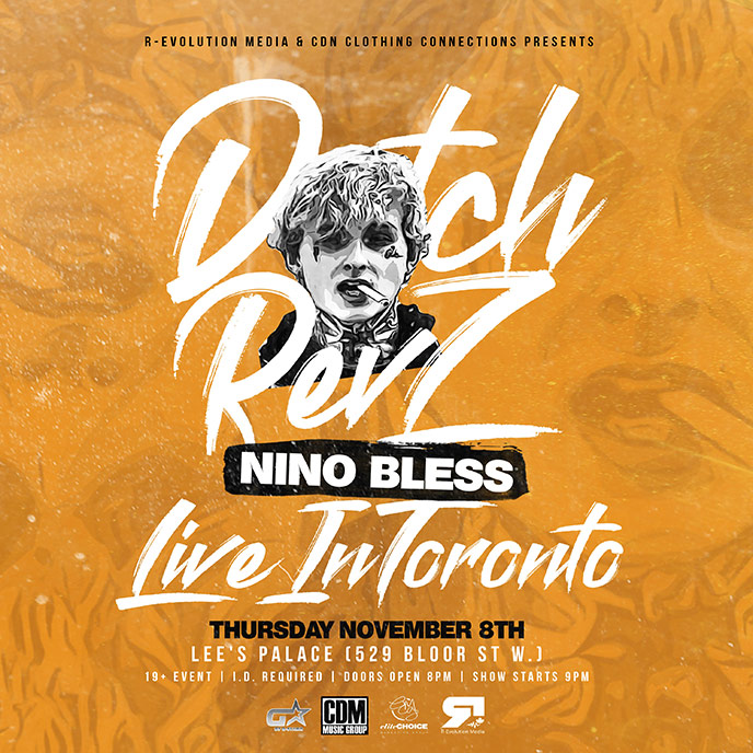 Tonight: Dutch Revz is live in Toronto with Nino Bless; Tomorrow night in London