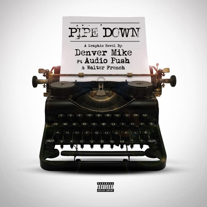 Pipe Down: Denver Mike enlists Audio Push and Walter French for single