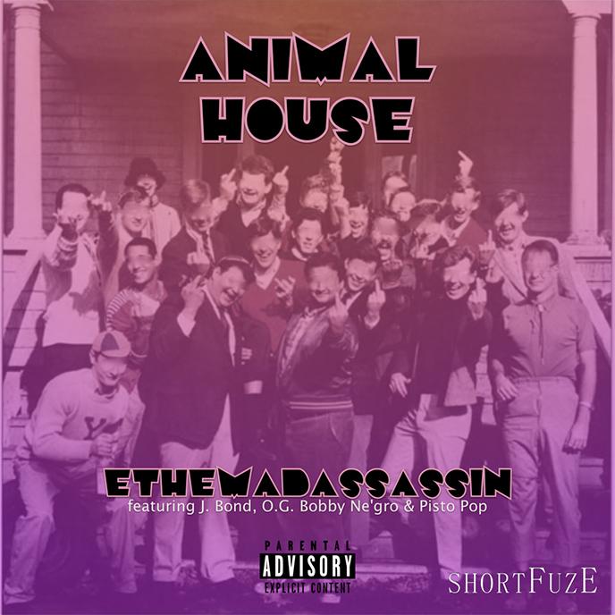 Animal House: ethemadassassin enlists J.Bond, O.G. Bobby Negro, and Pisto Pop for single