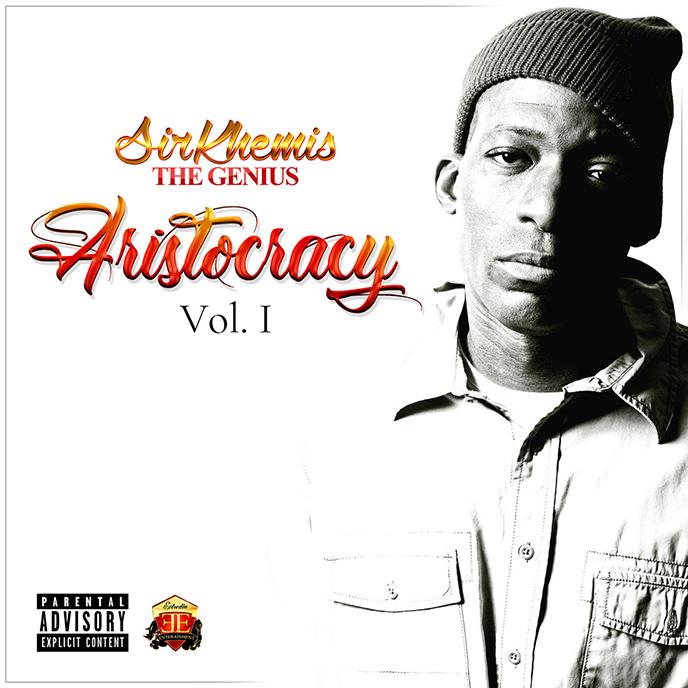 Sir Khemis_TheGenius releases his latest project, Aristocracy Vol. 1