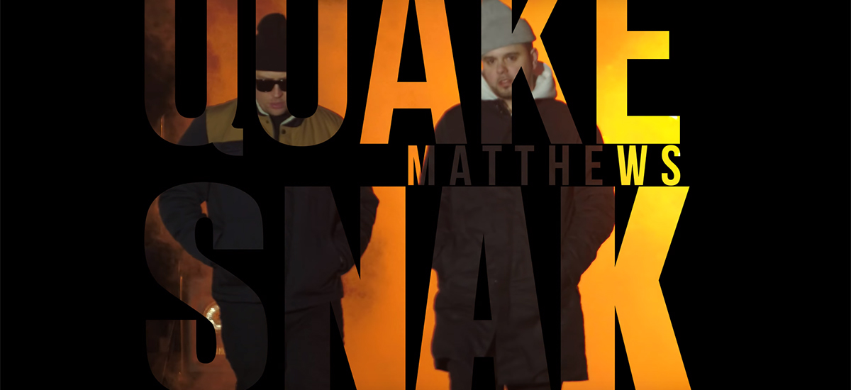 Way Up: Quake Matthews and Snak The Ripper drop new collaborative video