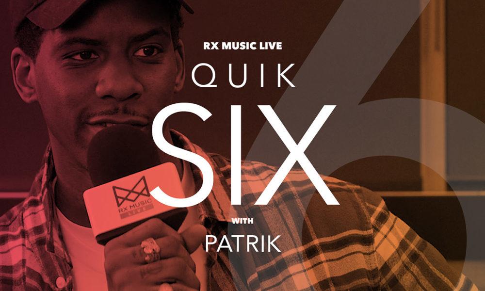 RX Music LIVE presents QUIK SIX with Patrik