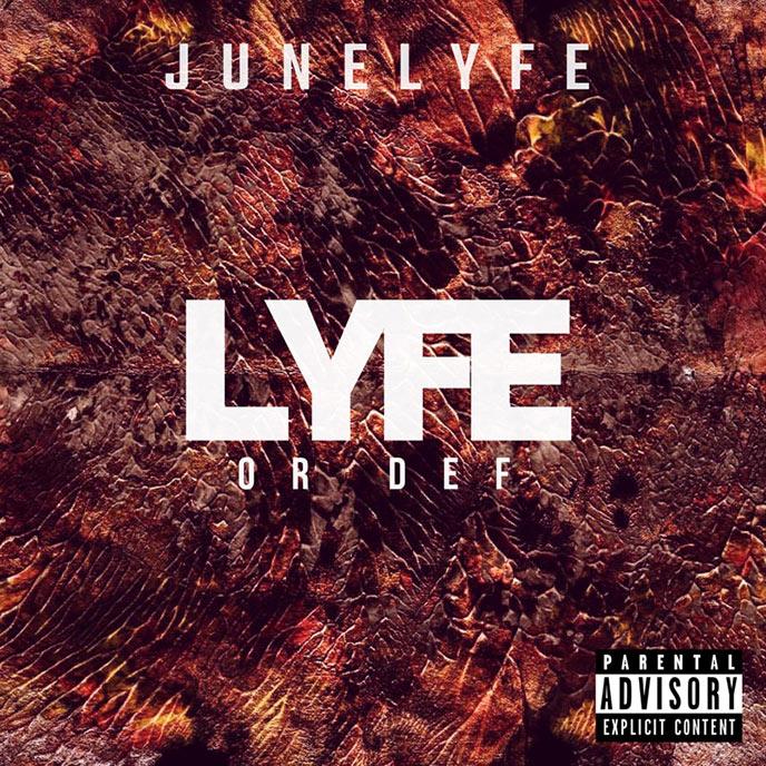 JuneLyfe delivers debut solo LP Lyfe or Def