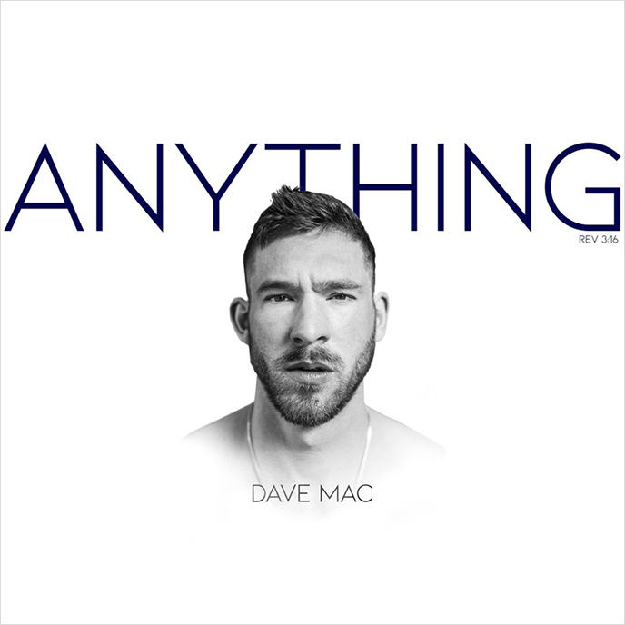Dave Mac releases the Anything album and video for title track