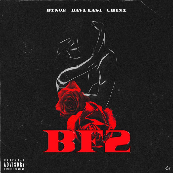 Bynoe releases new single BF2 featuring Dave East and Chinx Drugz