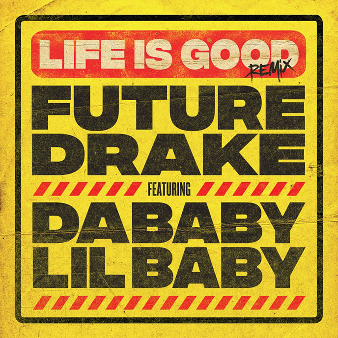 Future drops Life Is Good Remix featuring Drake, DaBaby and Lil Baby