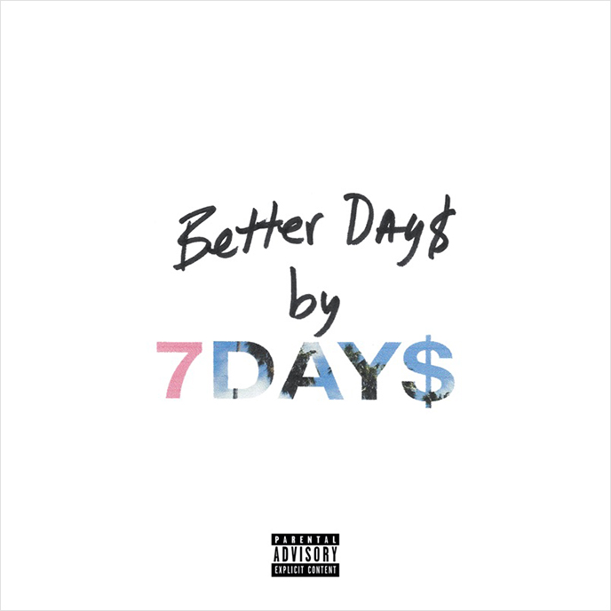 7DAY$ releases the 14-track Better Day$ album