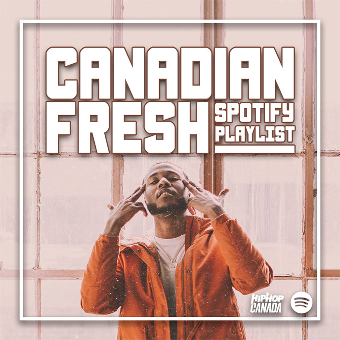 Recent adds to our Spotify playlist Canadian Fresh: April 11, 2020