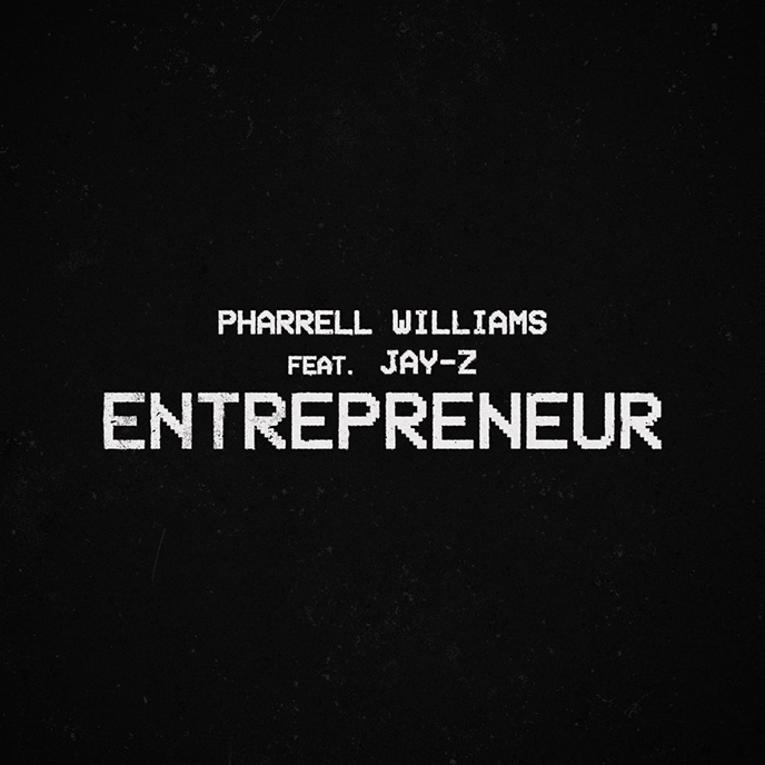 The New American Revolution: Pharrell Williams enlists Jay-Z for new single Entrepreneur