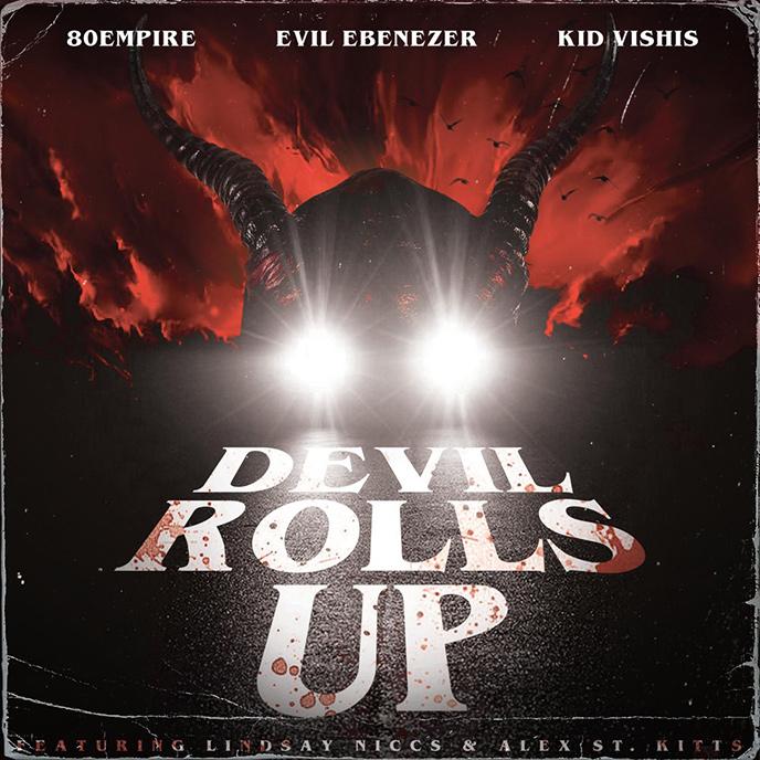Devil Rolls Up: 80 Empire teams up with Evil Ebenezer, Kid Vishis, Lindsay Niccs and Alex St. Kitts for new single